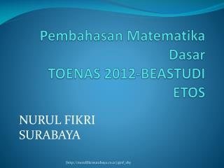 Pembahasan Matematika Dasar TOENAS 2012-BEASTUDI ETOS