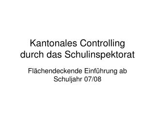Kantonales Controlling  durch das Schulinspektorat