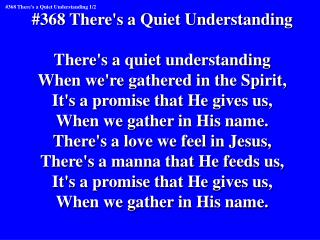 #368 There's a Quiet Understanding There's a quiet understanding