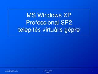 MS Windows XP Professional SP2 telepítés virtuális gépre
