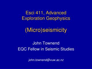 Esci 411, Advanced Exploration Geophysics (Micro)seismicity