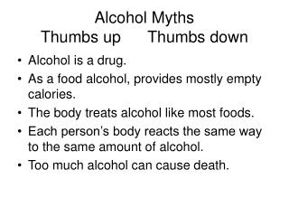 Alcohol Myths Thumbs up      Thumbs down