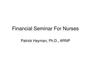 Financial Seminar For Nurses