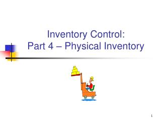 Inventory Control: Part 4 – Physical Inventory