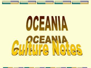 OCEANIA Culture Notes