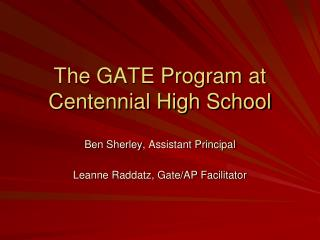 The GATE Program at Centennial High School