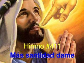 Himno #411 M�s santidad dame