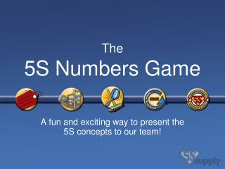 The 5S Numbers Game
