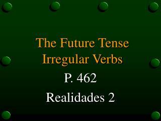 The Future Tense Irregular Verbs