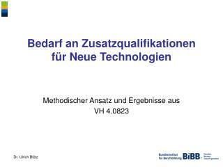 Bedarf an Zusatzqualifikationen für Neue Technologien