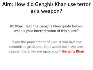Aim : How did Genghis Khan use terror as a weapon?