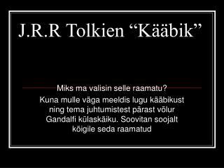 "J.R.R Tolkien ""Kääbik"""
