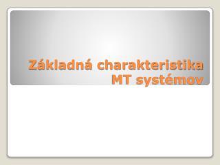 Základná charakteristika MT systémov