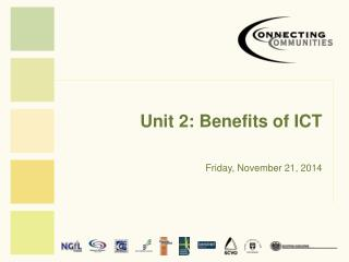 Unit 2: Benefits of ICT