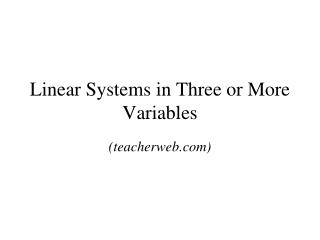 Linear Systems in Three or More Variables