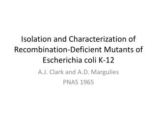 Isolation and Characterization of Recombination-Deficient Mutants of Escherichia coli K-12