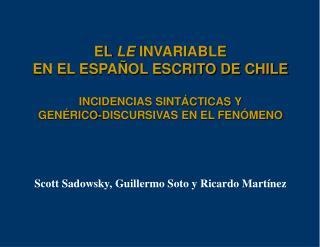 EL LE INVARIABLE  EN EL ESPA OL ESCRITO DE CHILE  INCIDENCIAS SINT CTICAS Y GEN RICO-DISCURSIVAS EN EL FEN MENO