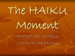 The HAIKU Moment
