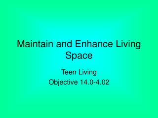 Maintain and Enhance Living Space