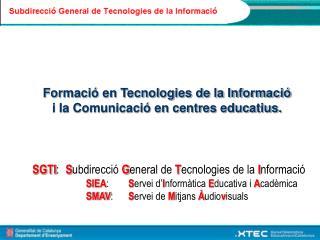 Formaci� en Tecnologies de la Informaci� i la Comunicaci� en centres educatius.