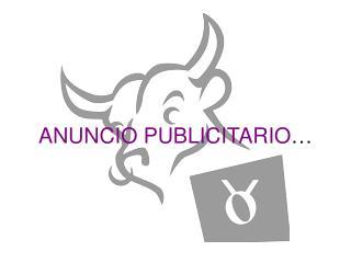 ANUNCIO PUBLICITARIO …