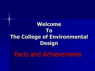 Welcome  To  The College of Environmental Design