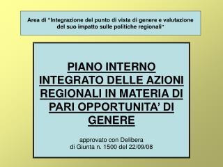 PIANO INTERNO INTEGRATO DELLE AZIONI REGIONALI IN MATERIA DI PARI OPPORTUNITA' DI GENERE