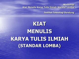 Workshop Kiat Menulis Karya Tulis Ilmiah Standar Lomba Institut Teknologi Bandung