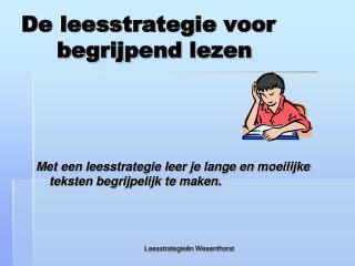 De leesstrategie voor            begrijpend lezen