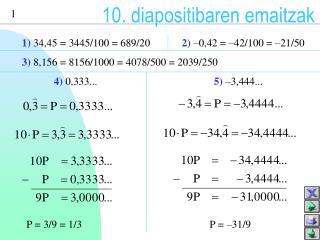 1)  34,45 = 3445/100 = 689/20 2)  –0,42 = –42/100 = –21/50