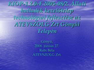 Gönyü,  2006. június 27. Rabi Béla ATEVSZOLG Zrt.