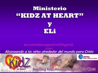"Ministerio ""KIDZ AT HEART"" y ELi"