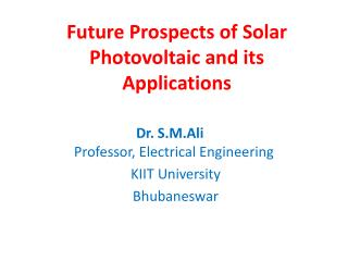Future Prospects of Solar Photovoltaic and its Applications