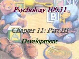 Psychology 100:11 Chapter 11: Part III Development
