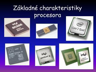Základné charakteristiky procesora