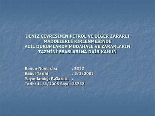 Kanun Numarası : 5312 Kabul Tarihi : 3/3/2005
