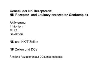 Genetik der NK Rezeptoren: NK Rezeptor- und Leukozytenrezeptor-Genkomplex Aktivierung Inhibition