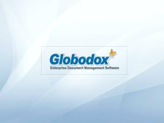 Globodox is a document management software suite designed for the  Medium to Large  business.