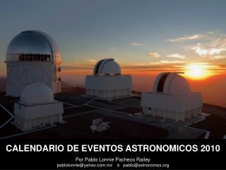Por Pablo Lonnie Pacheco Railey pablolonnie@yahoo.mx    ó   pablo@astronomos