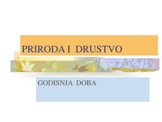 PRIRODA I  DRUSTVO