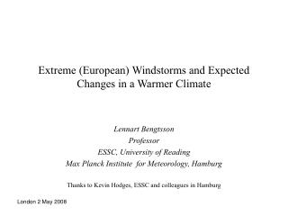 Extreme (European) Windstorms and Expected Changes in a Warmer Climate