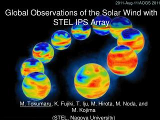 Global Observations of the Solar Wind with STEL IPS Array