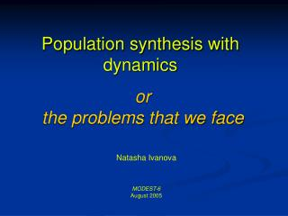 Population synthesis with dynamics