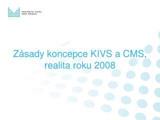 Zásady koncepce KIVS a CMS, realita roku 2008