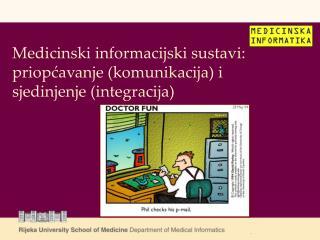 Medicinski informacijski sustavi: priop?avanje (komunikacija) i sjedinjenje (integracija)
