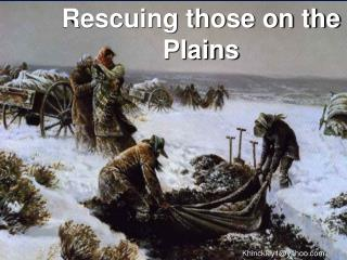 Rescuing those on the Plains