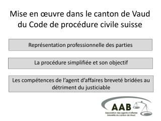 Mise en �uvre dans le canton de Vaud du Code de proc�dure civile suiss e