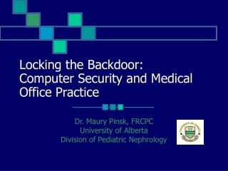 Locking the Backdoor:  Computer Security and Medical Office Practice