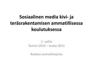 Sosiaalinen media kivi- ja teräsrakentamisen ammatillisessa koulutuksessa