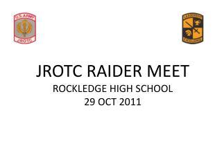 JROTC RAIDER MEET ROCKLEDGE HIGH SCHOOL 29 OCT 2011
